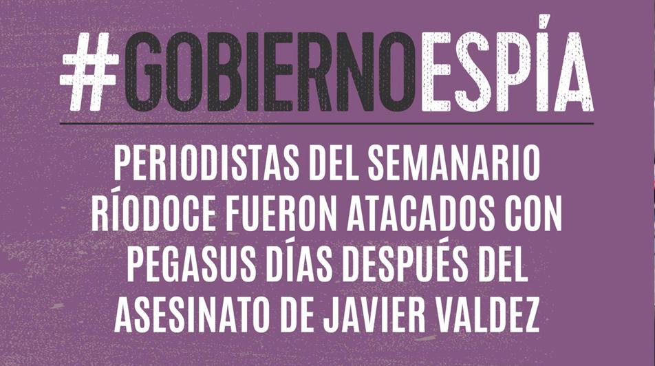 Periodistas del semanario Río Doce fueron atacados con Pegasus días después del asesinato de Javier Valdez