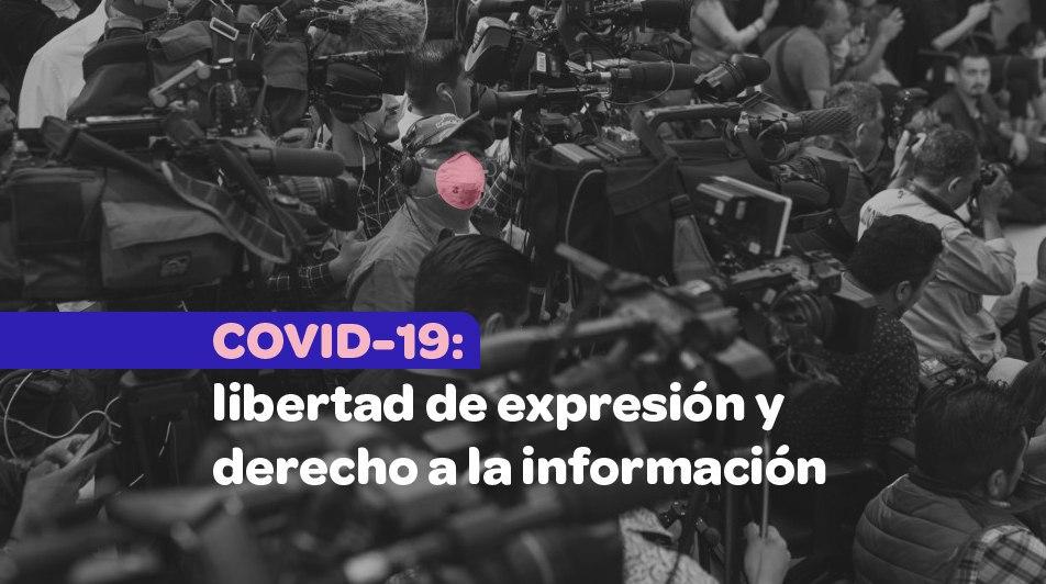 COVID-19: Libertad de expresión y derecho a la información